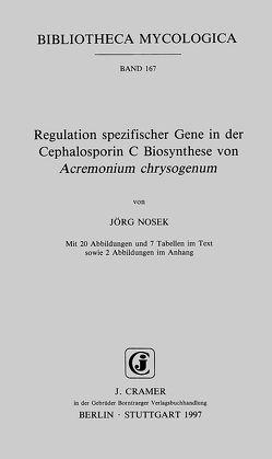 Regulation spezifischer Gene in der Cephalosporin C Biosynthese von Acremonium chrysogenum von Nosek,  Jörg