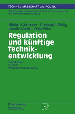 Regulation und künftige Technikentwicklung von Bättig,  Christoph, Cuhls,  Kerstin, Kuhlmann,  Stefan, Peter,  Viola