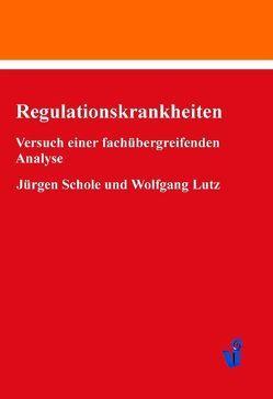 Regulationskrankheiten von Lutz,  Wolfgang, Schole,  Jürgen