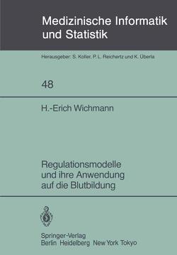 Regulationsmodelle und ihre Anwendung auf die Blutbildung von Wichmann,  H. E.
