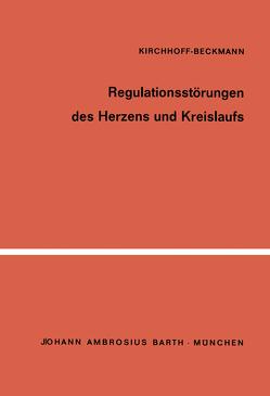 Regulationsstörungen des Herzens und Kreislaufs von Beckmann,  P., Kirchhoff,  H.-W.