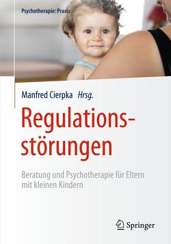 Regulationsstörungen von Cierpka,  Manfred