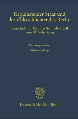 Regulierender Staat und konfliktschlichtendes Recht. von Ludwigs,  Markus