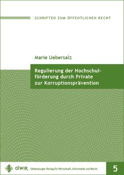 Regulierung der Hochschulförderung durch Private zur Korruptionsprävention von Uebersalz,  Marie