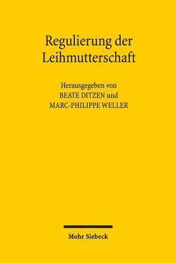 Regulierung der Leihmutterschaft von Ditzen,  Beate, Weller,  Marc-Philippe