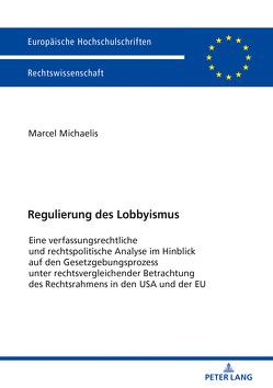 Regulierung des Lobbyismus von Michaelis,  Marcel