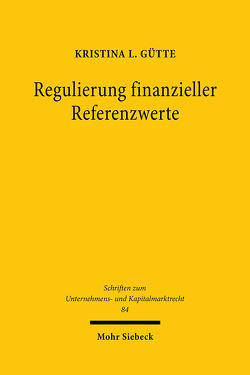 Regulierung finanzieller Referenzwerte von Gütte,  Kristina L.