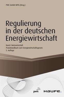 Regulierung in der deutschen Energiewirtschaft. von Düsseldorf,  PwC