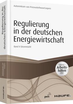 Regulierung in der deutschen Energiewirtschaft – inklusive Arbeitshilfen online. Band II Strommarkt von Düsseldorf,  PwC
