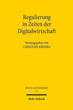 Regulierung in Zeiten der Digitalwirtschaft von Krönke,  Christoph