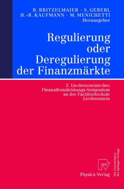 Regulierung oder Deregulierung der Finanzmärkte von Britzelmaier,  Bernd, Geberl,  Stephan, Kaufmann,  Hans-Rüdiger, Menichetti,  Marco