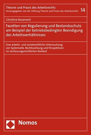 Regulierung und Bestandsschutz bei betriebsbedingter Beendigung des Arbeitsverhältnisses von Kosanovic,  Christine