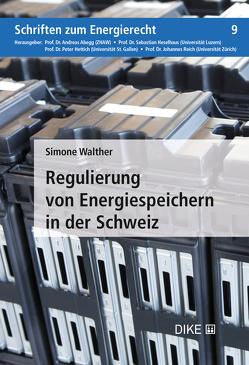 Regulierung von Energiespeichern in der Schweiz von Walther,  Simone