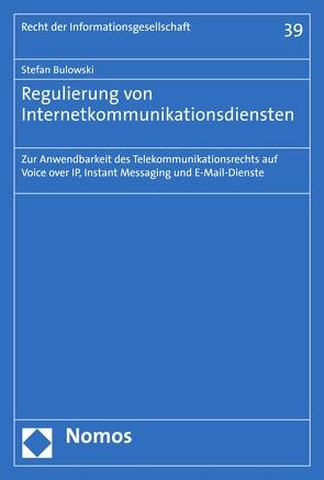 Regulierung von Internetkommunikationsdiensten von Bulowski,  Stefan