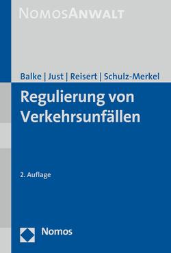 Regulierung von Verkehrsunfällen von Balke,  Rüdiger, Just,  Oliver, Reisert,  Gesine, Schulz-Merkel,  Philipp