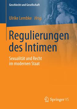 Regulierungen des Intimen von Lembke,  Ulrike