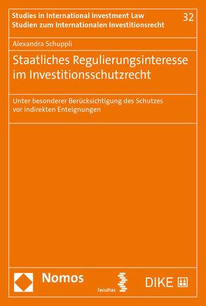 Staatliches Regulierungsinteresse im Investitionsschutzrecht von Schuppli,  Alexandra