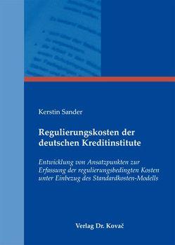 Regulierungskosten der deutschen Kreditinstitute von Sander,  Kerstin