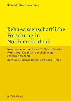 Reha-wissenschaftliche Forschung in Norddeutschland von Deck,  Ruth, Koch,  Uwe, Raspe,  Heiner