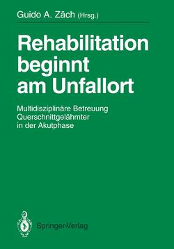 Rehabilitation beginnt am Unfallort von Zäch,  Guido A.