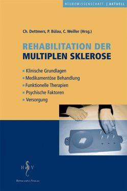 Rehabilitation der Multiplen Sklerose von Bülau,  P., Dettmers,  Ch, Weiller,  C