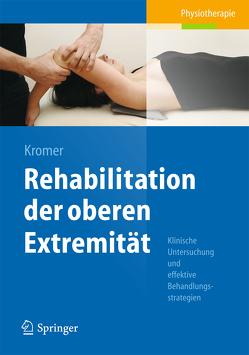 Rehabilitation der oberen Extremität von Kromer,  Thilo Oliver