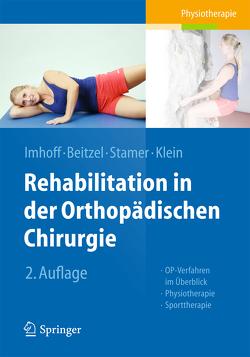 Rehabilitation in der orthopädischen Chirurgie von Beitzel,  Knut, Imhoff,  Andreas B., Klein,  Elke, Stamer,  Knut