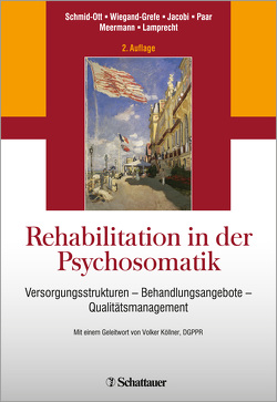 Rehabilitation in der Psychosomatik von Jacobi,  Claus, Köllner,  Volker, Lamprecht,  Friedhelm, Meermann,  Rolf, Paar,  Gerhard H., Schmid-Ott,  Gerhard, Wiegand-Grefe,  Silke
