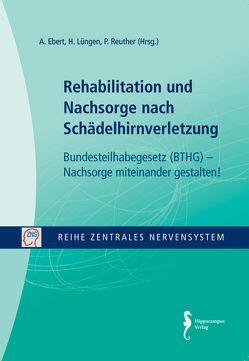 Rehabilitation und Nachsorge nach Schädelhirnverletzung von Ebert,  Achim, Lüngen,  Helga, Reuther,  Paul