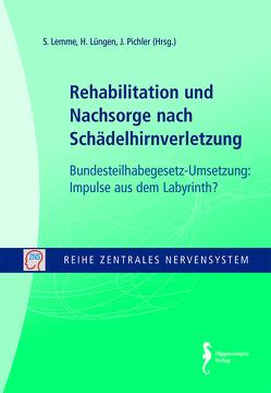 Rehabilitation und Nachsorge nach Schädelhirnverletzung von Lemme,  Sebastian, Lüngen,  Helga, Pichler,  Johannes