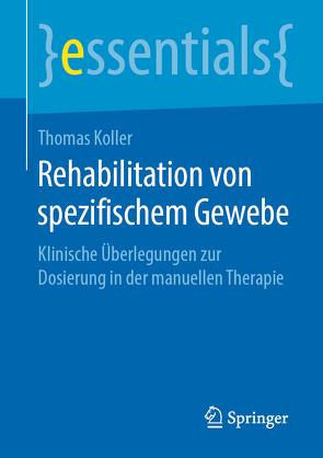Rehabilitation von spezifischem Gewebe von Koller,  Thomas
