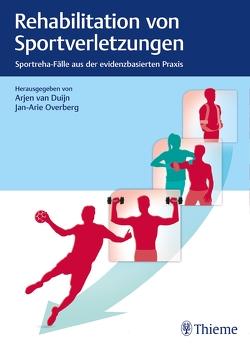 Rehabilitation von Sportverletzungen von Overberg,  Jan-Arie, van Duijn,  Arjen