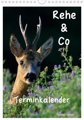 Rehe & Co / Planer (Wandkalender 2021 DIN A4 hoch) von Schmidt,  Sabine