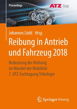 Reibung in Antrieb und Fahrzeug 2018 von Liebl,  Johannes