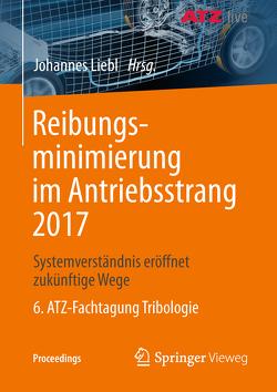 Reibungsminimierung im Antriebsstrang 2017 von Liebl,  Johannes