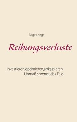 Reibungsverluste von Lange,  Birgit