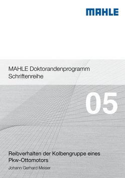 Reibverhalten der Kolbengruppe eines Pkw-Ottomotors von Meiser,  Johann Gerhard