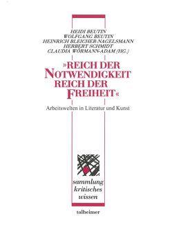 Reich der Notwendigkeit – Reich der Freiheit von Beutin,  Heidi, Beutin,  Wolfgang, Bleicher-Nagelsmann,  Heinrich, Schmidt,  Herbert, Wörmann-Adam,  Claudia