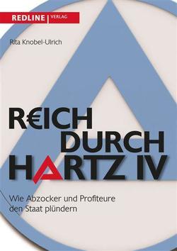 Reich durch Hartz IV von Knobel-Ulrich,  Rita