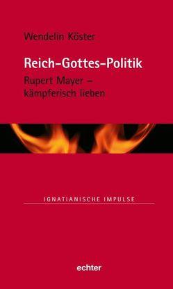 Reich-Gottes-Politik von Köster,  Wendelin