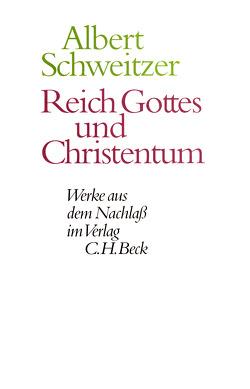 Reich Gottes und Christentum von Luz,  Ulrich, Neuenschwander,  Ulrich, Schweitzer,  Albert, Zürcher,  Johann