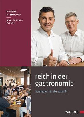 Reich in der Gastronomie von Nierhaus,  Pierre, Ploner,  Jean Georges