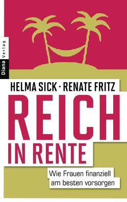 Reich in Rente von Fritz,  Renate, Sick,  Helma