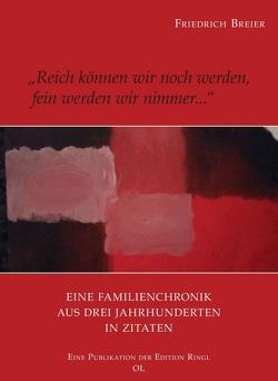 """""""Reich können wir noch werden, fein werden wir nimmer…."""" von Breier,  Friedrich"""