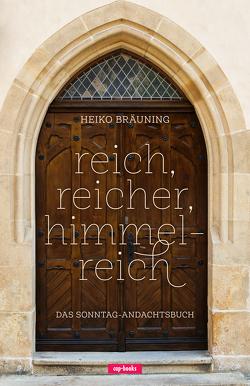 reich, reicher, himmelreich von Bräuning,  Heiko