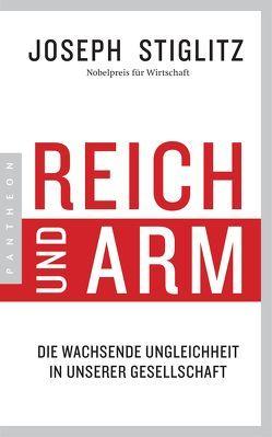 Reich und Arm von Schmidt,  Thorsten, Stiglitz,  Joseph