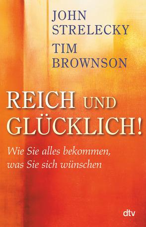 Reich und Glücklich! von Brownson,  Tim, Lemke,  Bettina, Strelecky,  John