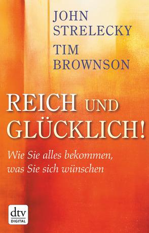 Reich und Glücklich! von Brownson,  Tim, Strelecky,  John
