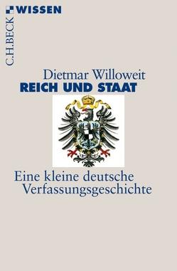 Reich und Staat von Willoweit,  Dietmar