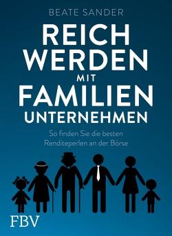Reich werden mit Familienunternehmen von Sander,  Beate